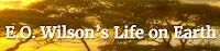 http://eowilsonfoundation.org/e-o-wilson-s-life-on-earth/